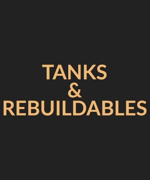 Tanks & Rebuildables